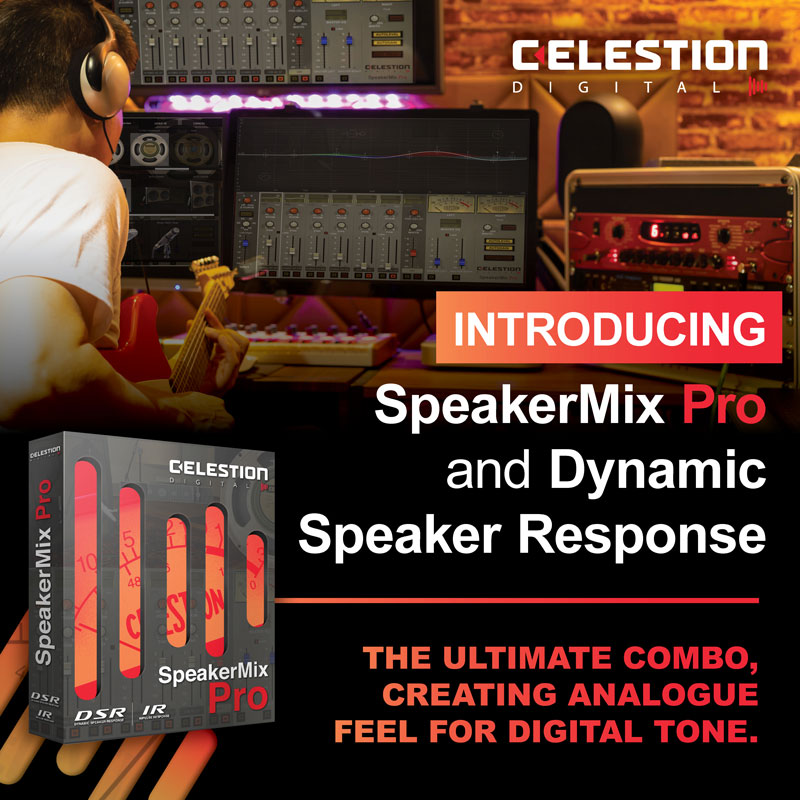 Introducing Celestion's new SpeakerMix Pro Plugin and Dynamic Speaker Responses – the Next Generation of Digital Tone