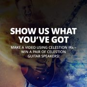 Make a Video – Win a Pair of Celestion Guitar Speakers!