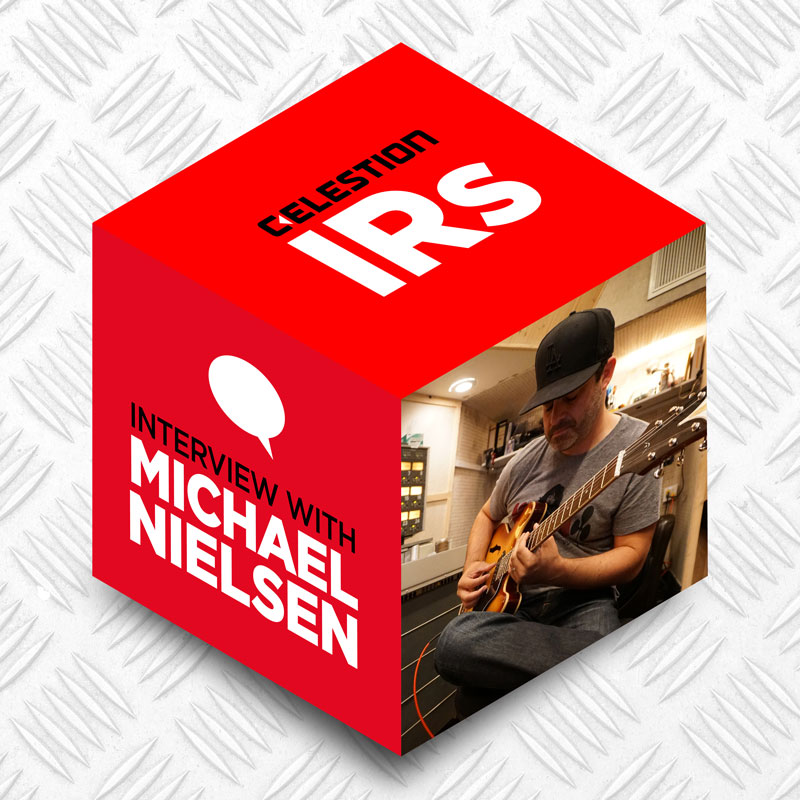 Celestion IRs – The Michael Nielsen Interview