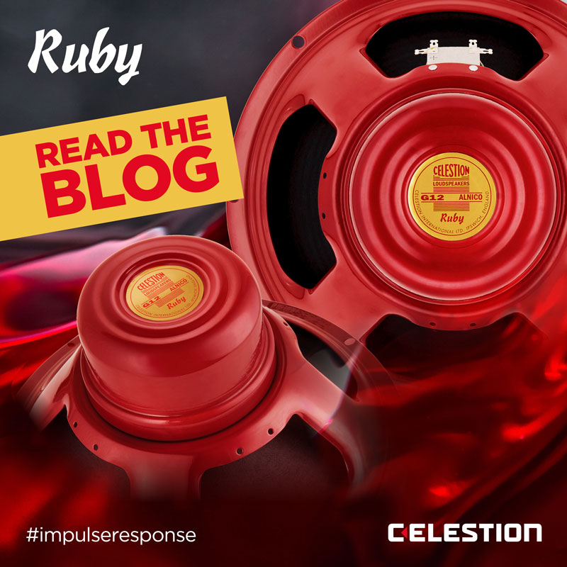 Celestion Ruby Impulse Response – Oozing With Rich Musical Warmth