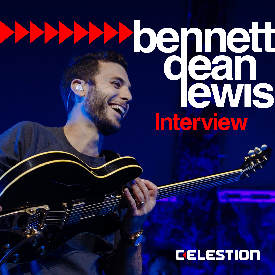 Celestion – Bennett Dean Lewis Interview